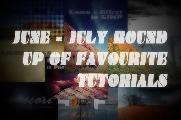 June-July Round-Up of Favourite Tutorials